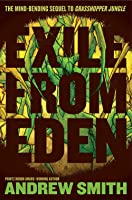 Exile from Eden: Or, After the Hole (Grasshopper Jungle #2)