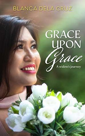 Grace Upon Grace: A widow's journey