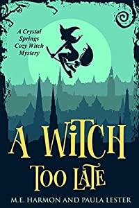 A Witch Too Late (Crystal Springs #1)