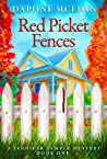 Red Picket Fences (Pembury Acres Cozy Mystery #1)
