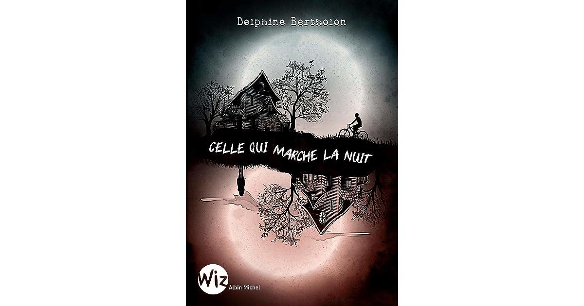 Celle qui marche la nuit by Delphine Bertholon