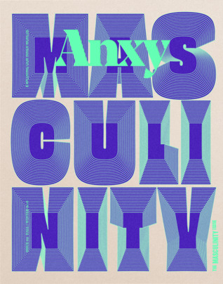 Anxy, The Masculinity Issue