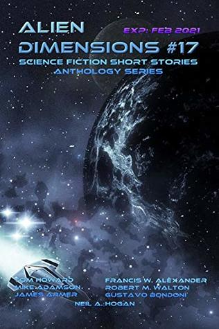 Alien Dimensions Science Fiction Short Stories Anthology Series #17