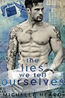 The Lies We Tell Ourselves (A Southern Heroes Novel Book 3)