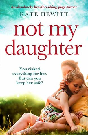 Not My Daughter by Kate Hewitt