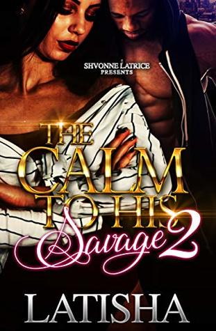The Calm to His Savage 2