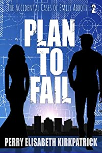 Plan to Fail (The Accidental Cases of Emily Abbott, #2)