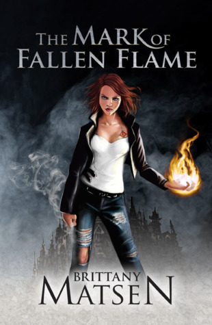 The Mark of Fallen Flame (Weapon of Fire and Ash #1)