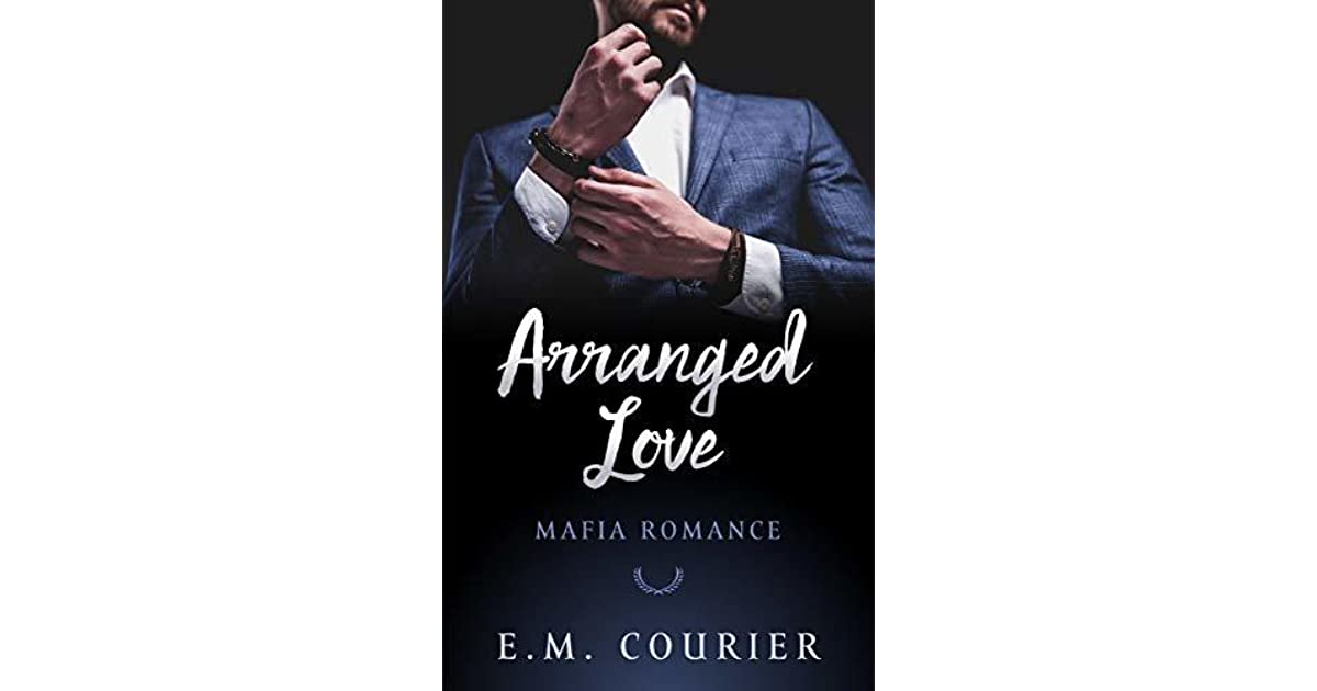 Arranged Love by E M  Courier