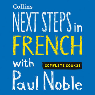 Next Steps in French with Paul Noble by Paul Noble