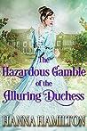 The Hazardous Gamble of the Alluring Duchess