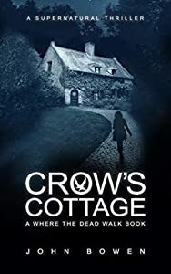Crow's Cottage (Where the Dead Walk #2)