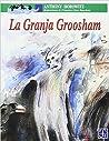 La Granja Groosham by Anthony Horowitz