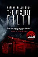 The Visible Filth: The Basis for the Film Wounds
