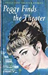 Peggy Finds the Theater (Illustrated) (Peggy Lane Theater Stories Book 1)