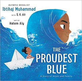 The Proudest Blue by Ibtihaj Muhammad
