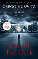 Out of the Dark: 'Read this book. You'll thank me later.' David Baldacci