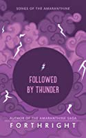 Followed by Thunder (Songs of the Amaranthine, #2)