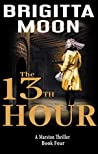 The 13th Hour: A Marston Thriller (The Marston Series Book 4)