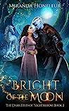 Bright of the Moon (The Dark-Elves of Nightbloom, #2)