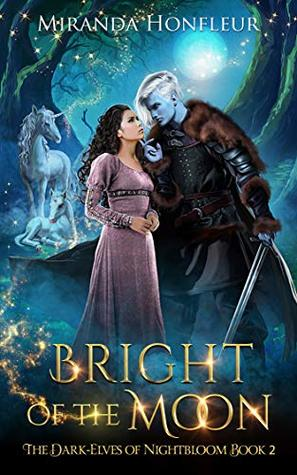 Bright of the Moon (The Dark-Elves of Nightbloom, #2)