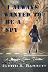 I Always Wanted to be a Spy (Maggie Sloan, #1)