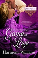How to Play the Game of Love (Ladies of Passion)