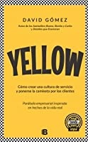 Yellow. Cómo crear una cultura de servicio y ponerse la camiseta por los clientes
