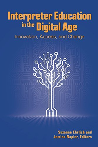 Interpreter Education in the Digital Age Innovation, Access, and Change (The Interpreter Education Series)