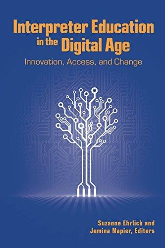 Interpreter Education in the Digital Age Innovation, Access, and Change (The Interpreter Education Series)