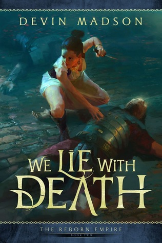 We Lie With Death (The Reborn Empire #2)