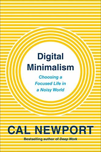 Digital Minimalism- Choosing a Focus