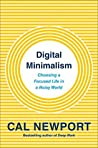 Book cover for Digital Minimalism: Choosing a Focused Life in a Noisy World