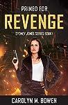 Primed For Revenge by Carolyn M. Bowen