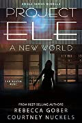 Project ELE: A New World: A Young Adult Science Fiction Adventure Romance