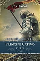 O Rei (Príncipe Cativo, #3)