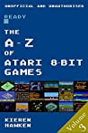 The A-Z of Atari 8-bit Games: Volume 3 (The A-Z of Retro Gaming)