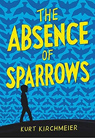The Absence of Sparrows by Kurt  Kirchmeier