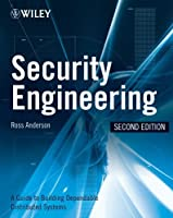 Security Engineering: A Guide to Building Dependable Distributed Systems 2ed