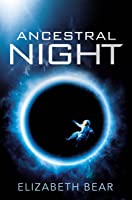 Ancestral Night (White Space #1)