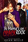 Yo Mama's On Crack Rock: A Single Black Mother's Cautionary Tale Of Addiction