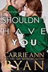 Shouldn't Have You (Fractured Connections, #2)