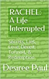 RACHEL: A Life Interrupted: Secrets, Lies, Love, Deceit, Turmoil, & Redemption (The Sewards)