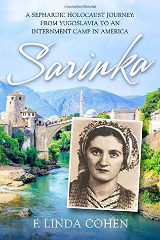 Sarinka: A Sephardic Holocaust Journey: From Yugoslavia to an Internment Camp in America