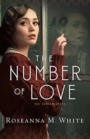 The Number of Love (The Codebreakers, #1) by Roseanna M. White