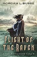 Flight of the Raven (The Ravenwood Saga Book #2)