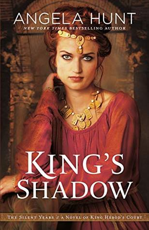 King's Shadow: A Novel of King Herod's Court (The Silent Years, #4)