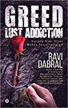 Greed Lust Addiction