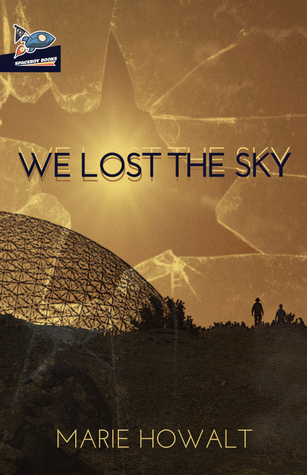 We Lost the Sky (Moonless, #1)