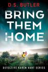 Bring Them Home (Detective Karen Hart, #1)